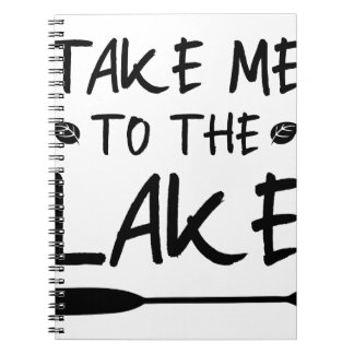 Take Me To The Lake Notebook