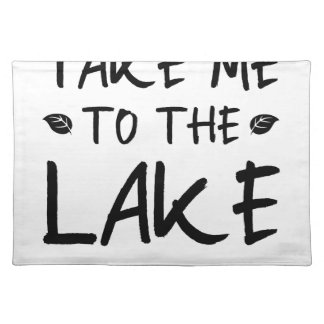 Take Me To The Lake Placemat