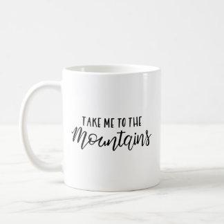 Take me to the mountains | Mug