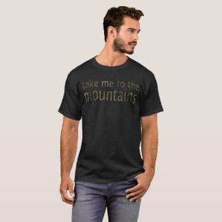 Take Me To The Mountains T-shirt