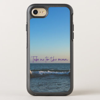 Take me to the Ocean Quote with Ocean OtterBox Symmetry iPhone 8/7 Case