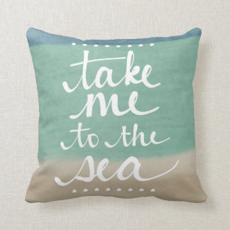 Take Me To The Sea - Beach Pillow