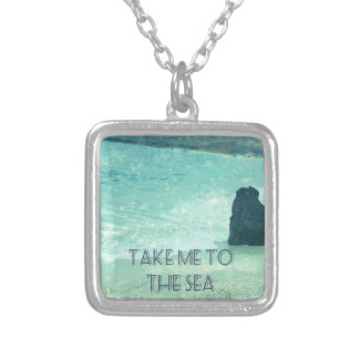 Take Me To The Sea quote Silver Plated Necklace