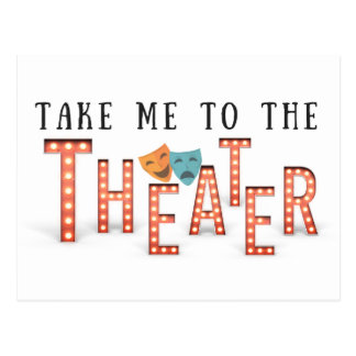 Take Me to The Theater Postcard
