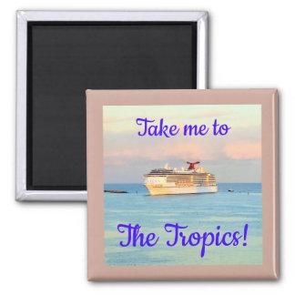Take Me to the Tropics Cruising Magnet