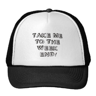 Take Me To The Weekend Trucker Hat