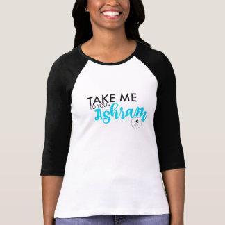 Take me to your Ashram 3/4 Sleeve Raglan T-Shirt