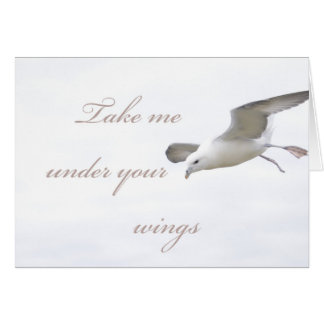 Take Me Under Your Wings Card