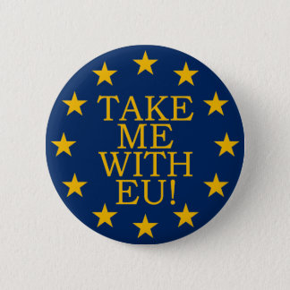 Take Me With EU 2 Inch Round Button
