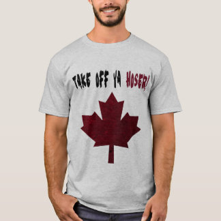 Take Off Ya Hoser! Shirt