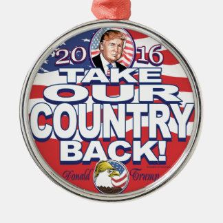 Take Our Country Back Trump 2016 Silver-Colored Round Ornament