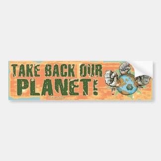 Take our Planet Back Earth Day Bumper Sticker