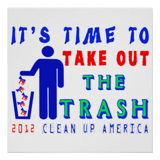 Take Out The Trash Shirt Poster