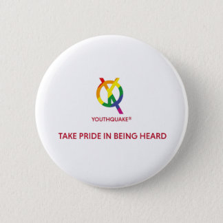 Take Pride in Being Heard Badge 2 Inch Round Button