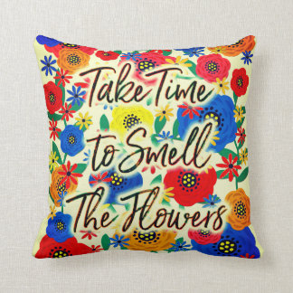 Take Time to Smell the Flowers #2 Throw Pillow
