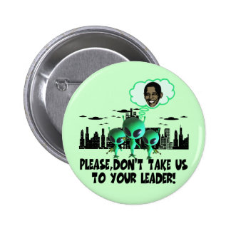 Take us to your leader spoof anti Obama 2 Inch Round Button