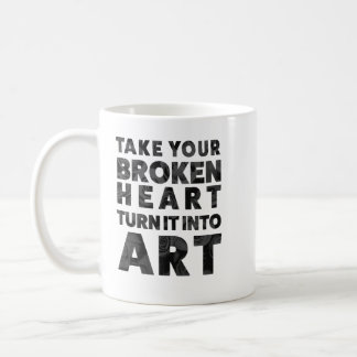 Take Your Broken Heart Turn it Into Art Coffee Mug