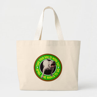 TAKE YOUR BULLY TO WORK DAY LARGE TOTE BAG