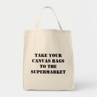 Take your canvas bags to the supermarket