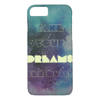 Take your DREAMS seriously iPhone 8/7 Case