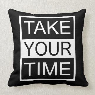Take Your Time Throw Pillow