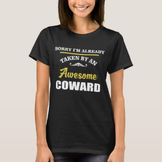 Taken By An Awesome COWARD. Gift Birthday T-Shirt