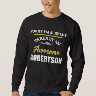 Taken By An Awesome ROBERTSON. Gift Birthday Sweatshirt