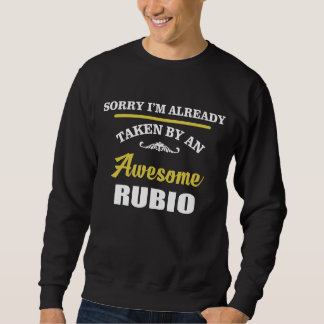Taken By An Awesome RUBIO. Gift Birthday Sweatshirt