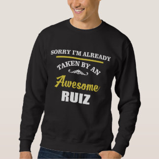 Taken By An Awesome RUIZ. Gift Birthday Sweatshirt