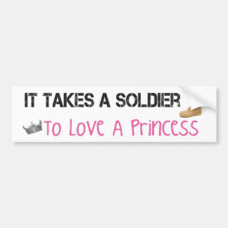 Takes a Soldier To Love A Princess Bumper Sticker