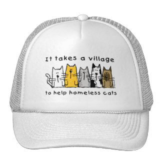 Takes a Village Help Homeless Cats Trucker Hat