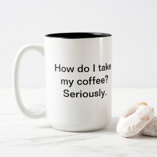Taking Coffee Seriously Mug