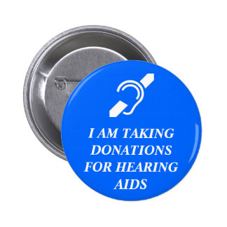 Taking Donations for Hearing Aids 2 Inch Round Button