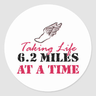 Taking Life 6.2 miles at a time Classic Round Sticker