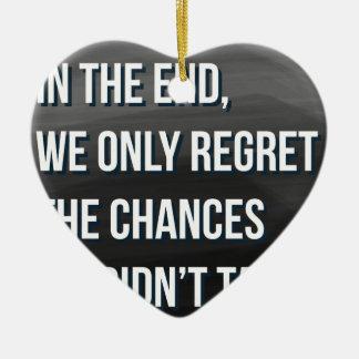 Taking Risks Inspirational Motivational Quote Ceramic Heart Ornament