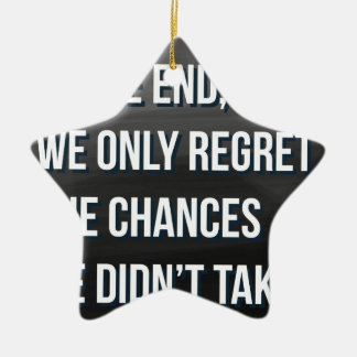 Taking Risks Inspirational Motivational Quote Ceramic Star Ornament