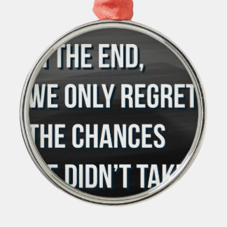 Taking Risks Inspirational Motivational Quote Silver-Colored Round Ornament