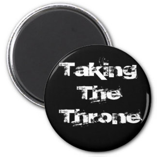 Taking the Throne Magnet