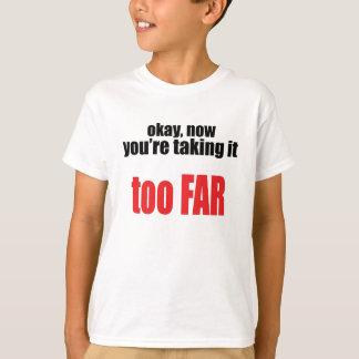 taking too far joke memes okay angry react situati T-Shirt