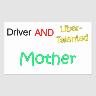 Talented Uber Driver and MOTHER Sticker