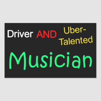Talented Uber Driver and MUSICIAN Sticker