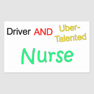 Talented Uber Driver and NURSE Sticker