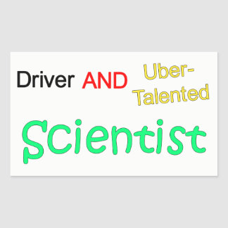 Talented Uber Driver and SCIENTIST Sticker