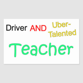 Talented Uber Driver and TEACHER Sticker