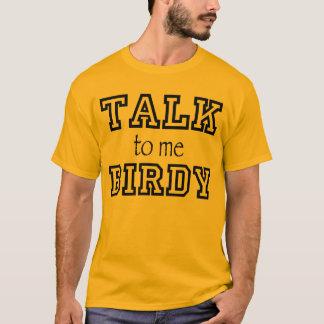 Talk Birdy to Me T-shirt