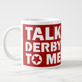 Talk Derby to Me, Roller Derby Girl Design Large Coffee Mug