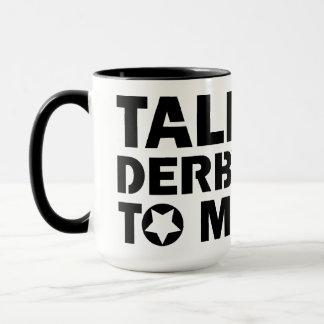Talk Derby to Me, Roller Derby Girl Design Mug