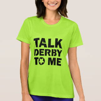 Talk Derby to Me, Roller Derby Girl Design T-Shirt
