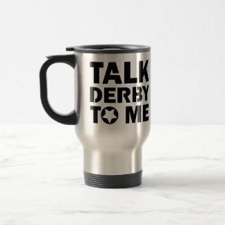 Talk Derby to Me, Roller Derby Girl Design Travel Mug