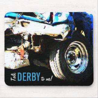Talk Derby To Me! Smashed Demo Derby Car Mouse Pad